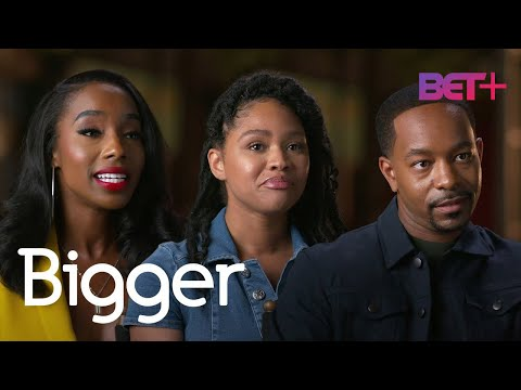 Get To Know The Cast Of 'Bigger' Exclusively On BET+! | Bigger