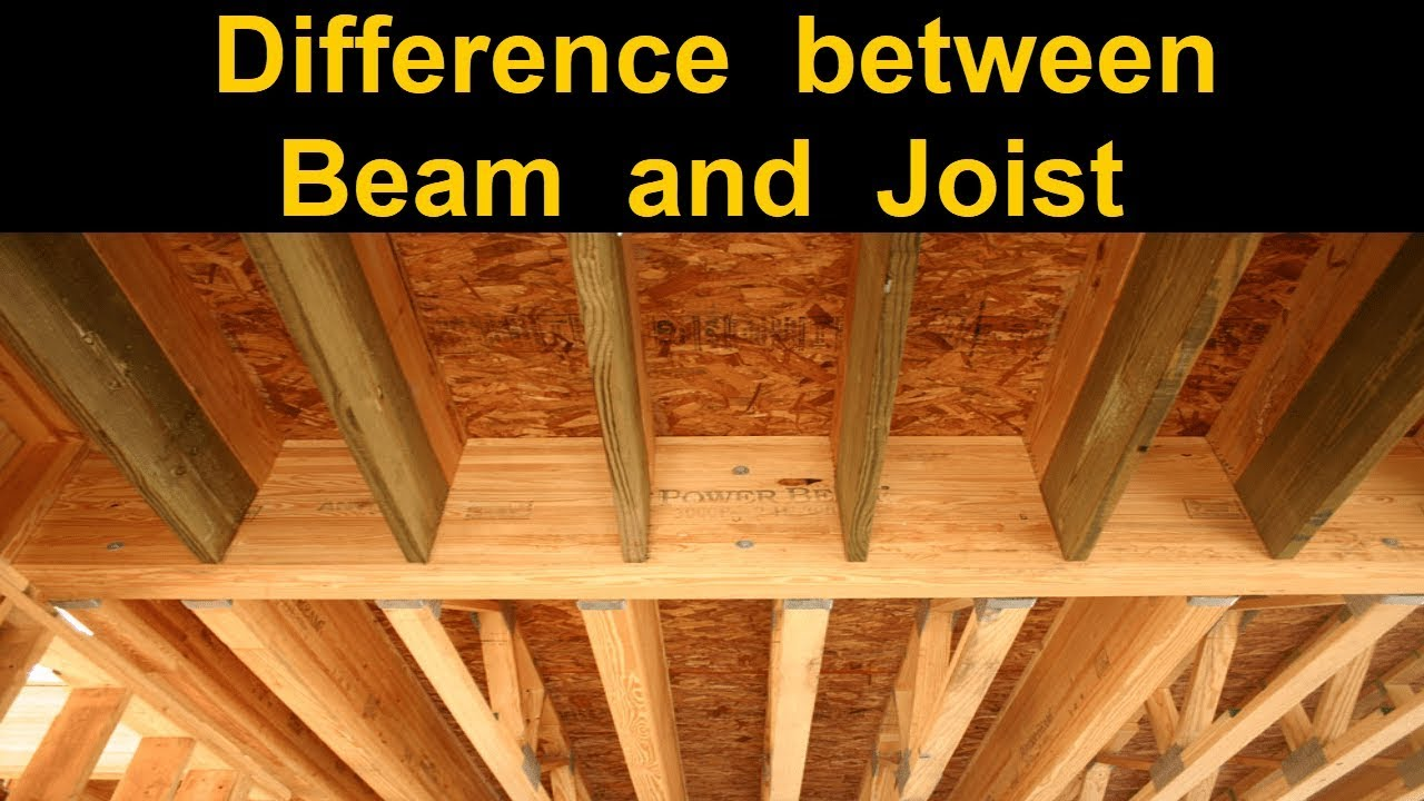 Difference Between Beam And Joist You