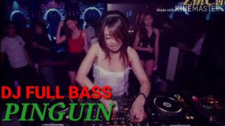 DJ PINGUIN🐧🐧🐧 FULL BASS !!  MANTAP JIWA