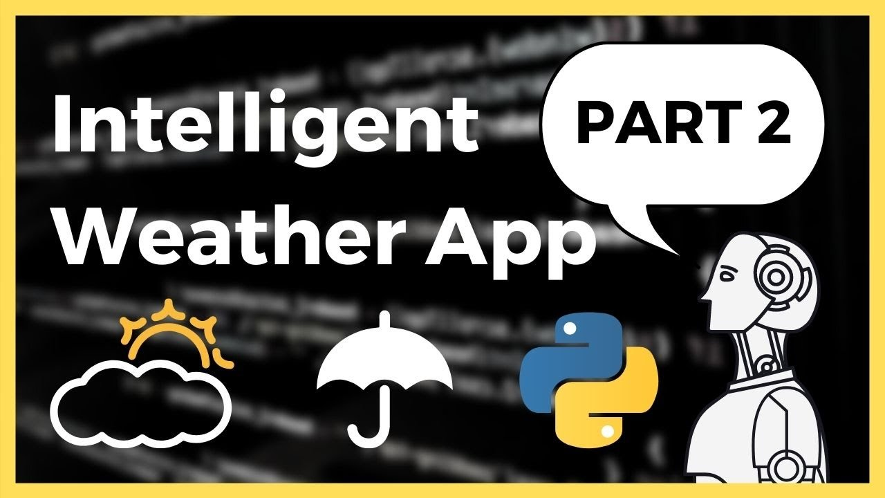 Intelligent Weather App in Python 3.8 Tutorial (Part 2/2)
