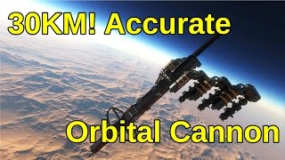 30km accurate orbital cannon   space engineers