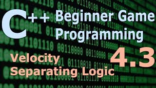 Beginner C++ Game Programming DirectX [Velocity / Separating Logic] Tutorial 4.3