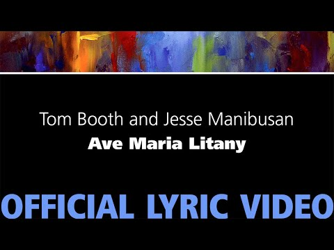 Ave Maria Litany – Tom Booth and Jesse Manibusan [Official Lyric Video]