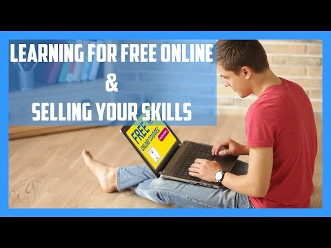 Learning For Free Online & Selling Your Skills