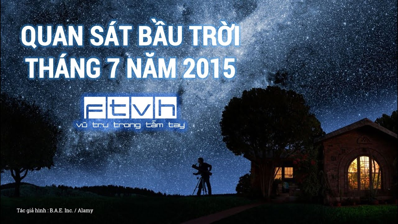[Ftvh] Quan sát bầu trời tháng 7 năm 2015 – Chòm sao Sagittarius và Centaurus, MSB Delta Aquarid