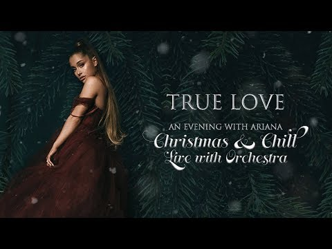 Ariana Grande - True Love (Orchestral Version) Mp3