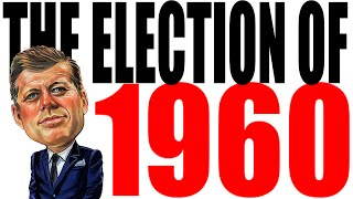 1960 Presidential Election for Dummies -- Kennedy vs Nixon