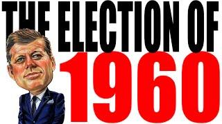 1960 Presidential Election for Dummies -- Kennedy vs Nixon