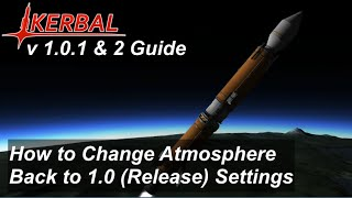How to Fix the Atmosphere - KSP 1.0.2 Patch - Kerbal Space Program Update Discussion Guide