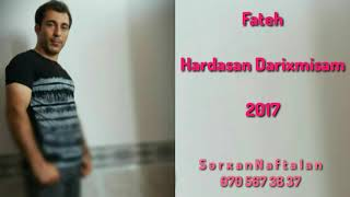 Fateh - Hardasan Darixmisam 2017   Yeni mp3