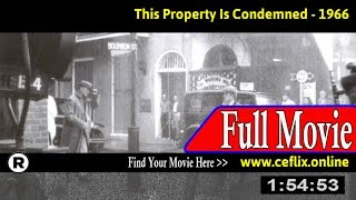 This Property Is Condemned (1966) Full Movie Online