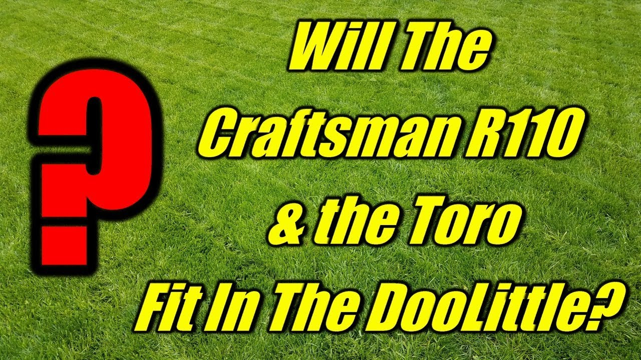 Dave's Residential Lawn Mowing Will The Craftsman R110 Fit Into The  DooLittle Trailer ??