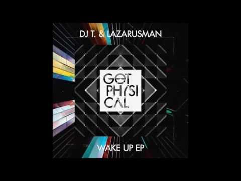 Download DJ T. & Lazarusman Wake Up (Original Mix)