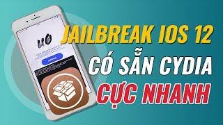Jailbreak iOS 12 - 12.1.2 có sẵn Cydia: nhanh và dễ hơn trước!