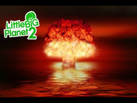 Nuke - Little Big Planet 2