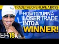 Trade The Open Like A Boss! Part 15 - How To Turn A Losing Trade Into a Winner!