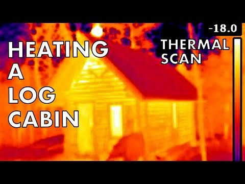 How to Heat an Off Grid Log Cabin with Wood, Thermal Imaging Scan (infrared)