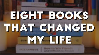Eight Books That Changed My Life
