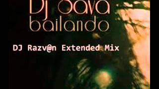 Dj Sava - Bailando (feat. Hevito) DJ Razvn Extended Mix