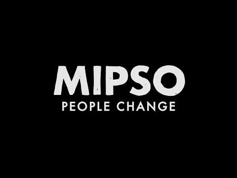 Mipso - People Change (Official Lyric Video)