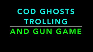 CALL OF DUTY GHOSTS : TROLL FAILS AND GUN GAME