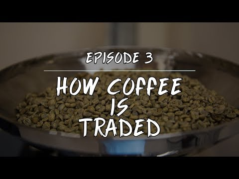 Coffee 101: How Coffee Is Traded