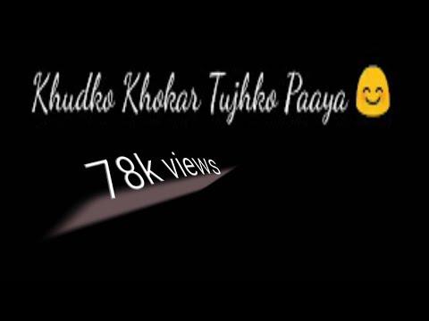 Khudko Khokar Tujhko Paaya | What's App Lyrical Video |