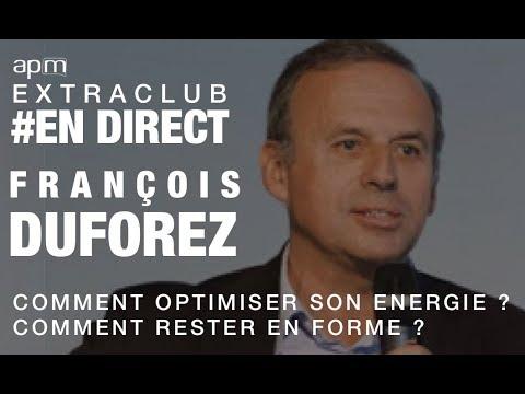 François Duforez - Comment optimiser son énergie ? Comment rester en forme ?