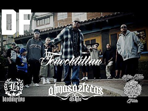 DF TENOCHTITLAN (videoclip)/AZTLAN FAMILIA-ALMAS AZTECAS/BANDIDO FILMS