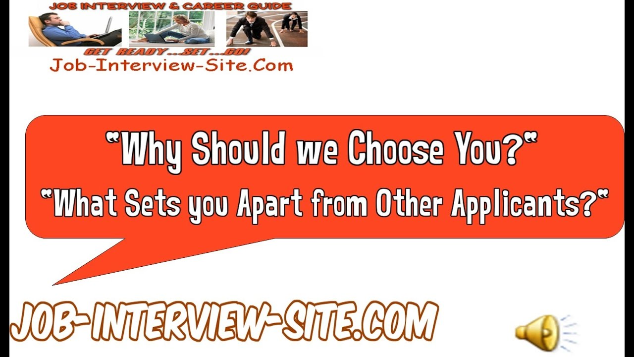 why should we choose you what sets you apart from other applicants