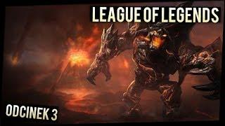 League of Legends #3 - Malphite - Mój team lubi w ...