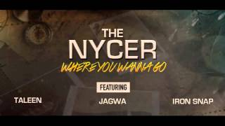 The Nycer Feat Taleen, Jagwa & Iron Snap - Where You Wanna Go (Radio Edit HQ)