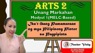ARTS 2 | Quarter 1 | Module 1 | Iba't-ibang Pamamaraan  ng mga Pilipinong Pintor sa Pagpipinta