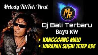Download lagu Dj Remix Bayu KW - Kanggoang Malu & Harapan Sugih Tetep Ade | Terbaru Slow Full Bass | TikTok Viral