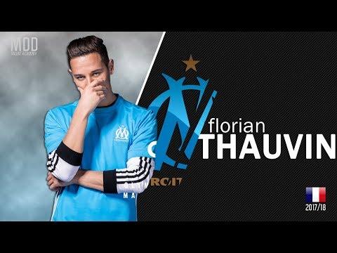 Florian Thauvin | Marseille | Goals, Skills, Assists | 2017/18 - HD