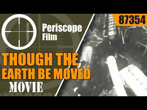 "1964 GREAT ALASKA EARTHQUAKE MOVIE ""THOUGH THE EARTH BE MOVED""  87354"