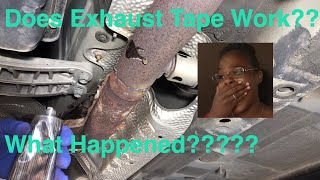 Does exhaust tape really work?? Cheap exhaust leak fix