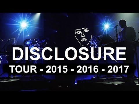 DISCLOSURE | TOUR DATES / TICKETS | 2015 - 2016 - 2017