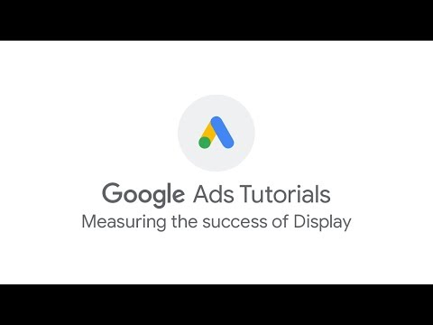 Google Ads Tutorials: Measuring the success of Display