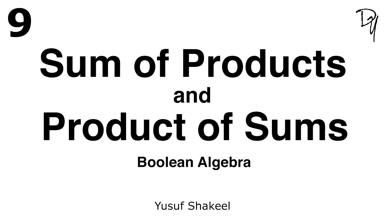 Boolean Algebra | Sum Of Products and Product Of Sums 09
