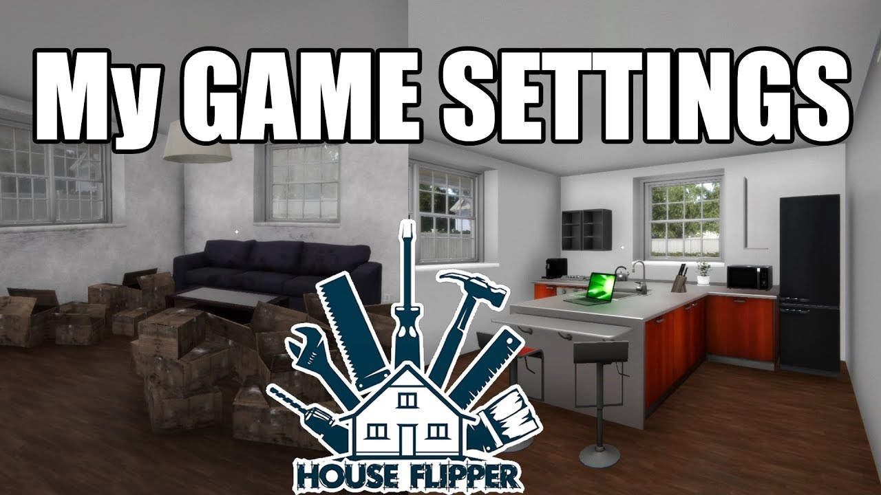 House Flipper My Game Settings Hd No Commentary Youtube