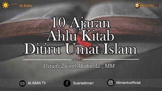 Download Video Tabligh Akbar : 10 Ajaran Ahli Kitab Ditiru Umat Islam   Ustadz Zainal Abidin MP3 3GP MP4