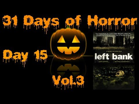 31 Days of Horror Vol.3   Day 15: Left Bank (2008)   IFC Films