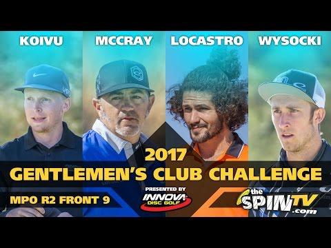 2017 Gentlemen's Club Challenge Presented By Innova - MPO Round 2, Front 9