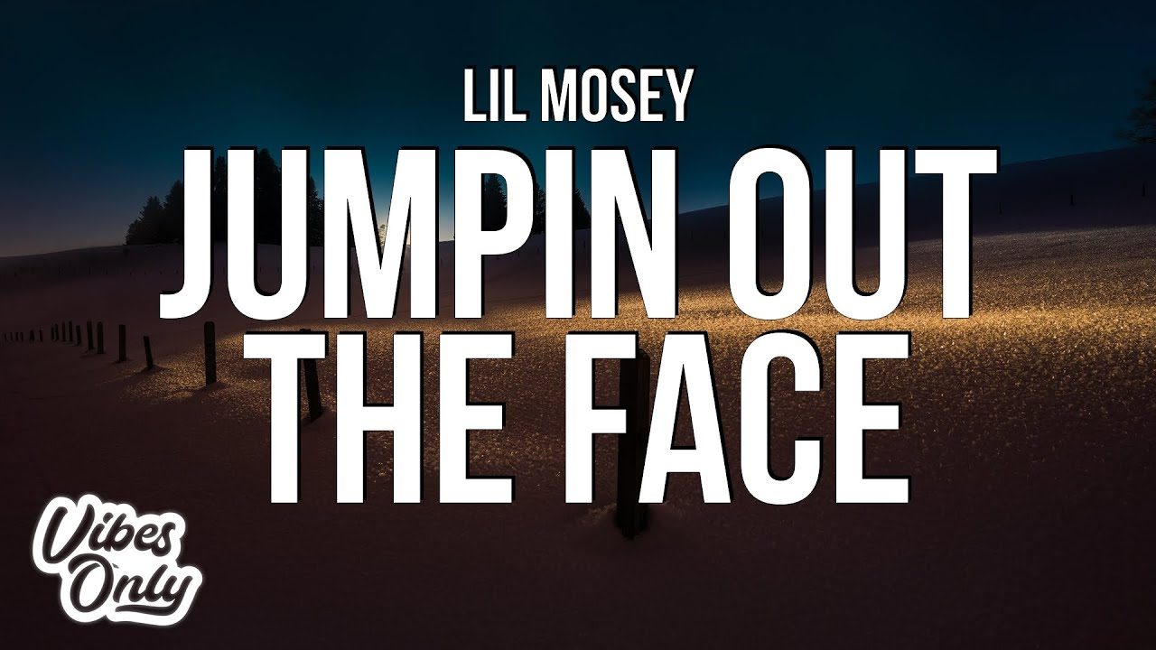 Download Lil Mosey - Jumpin Out The Face (Lyrics)
