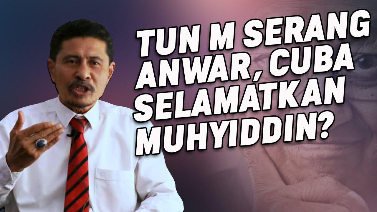 Tun M Serang Anwar Cuba Selamatkan Muhyiddin?