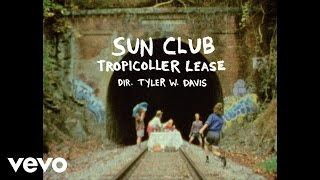 Sun Club - Tropicoller Lease (Official Video)