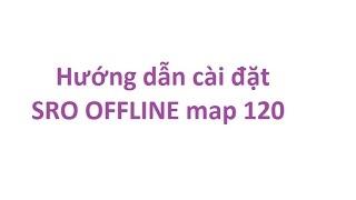 [SRX sro] Hướng dẫn cài đặt sro offline cho máy cấu hình yếu by mkbyme - Part 1