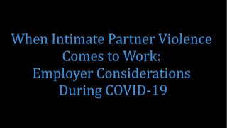 When Intimate Partner Violence Comes to Work: Employer Considerations During COVID-19