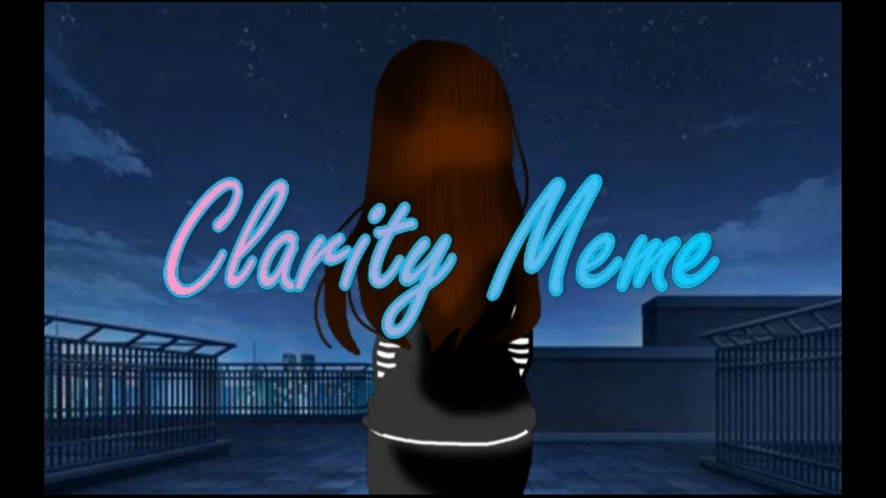 Background For Clarity Meme Ler Desc Youtube